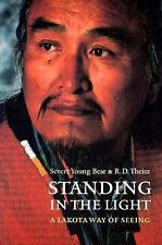 Standing in the Light: A Lakota Way of Seeing (American Indian Lives), Theisz, R