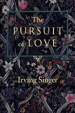 The Pursuit of Love : The Meaning in Life Volume 2 by Irving Singer (1995,...