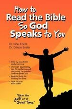 How to Read the Bible So God Speaks to You NEW