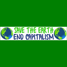 SAVE THE EARTH - END CAPITALISM  Bumper Sticker   BUY 2 GET 1 FREE