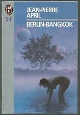 Berlin-Bangkok.Jean-Pierre APRIL. J' ai Lu Science Fiction SF24A