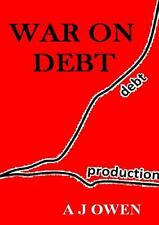 War on Debt by A. J. Owen (2013, Paperback)