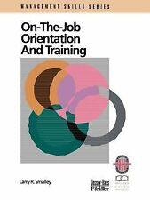 On-the-Job Orientation and Training : A Practical Guide to Enhanced...