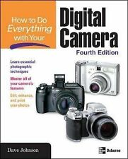 HOW TO DO EVERYTHING WITH YOUR DIGITAL CAMERA, 4/E, Dave Johnson