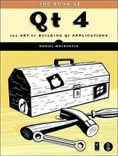 The Book of Qt 4: The Art of Building Qt Applications by Molkentin, Daniel