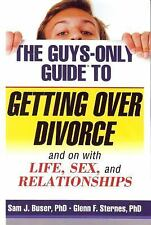 The Guys-Only Guide to Getting Over Divorce and With Life, Sex, and Re-ExLibrary