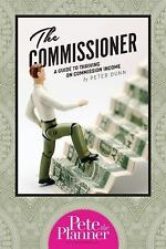 The Commissioner: A Guide to Surviving and Thriving on Commission Inco-ExLibrary