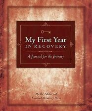 My First Year in Recovery: A Journal for the Journey by CRP Editors...