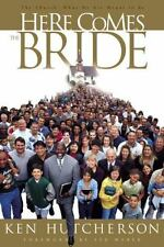 NEW! Here Comes the Bride : The Church: What We Are Meant to Be Ken Hutcherson