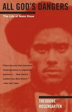 All God's Dangers: The Life of Nate Shaw by Rosengarten, Theodore