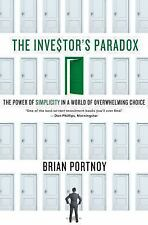 The Investor's Paradox: The Power of Simplicity in a World of Overwhelming Choi
