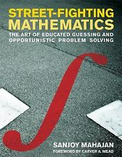 Street-Fighting Mathematics: The Art of Educated Guessing and Opportunistic Pro
