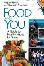 Food and You : A Guide to Healthy Habits for Teens by Sharon K. Zoumbaris and...
