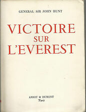 ALPINISMO _ GENERAL SIR JOHN HUNT: VICTOIRE SUR L'EVEREST _ AMIOT - DUMONT 1953