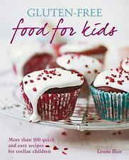 Gluten-Free Food for Kids: More than 100 quick & easy recipes
