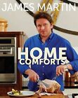 Home Comforts, James Martin, New Book