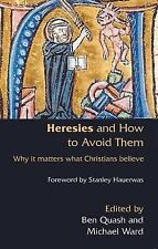Heresies and How to Avoid Them: Why It Matters W, , New