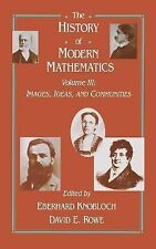 The History of Modern Mathematics, Third Edition: Images, Ideas, and Communitie