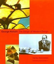 George Nelson: The Design of Modern Design, , Abercrombie, Stanley, Very Good, 1