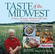 Taste of the Midwest: 12 States, 101 Recipes, 150 Meals, 8,207 Miles and Million