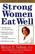 Strong Women Eat Well : Nutritional Strategies for a Healthy Body and Mind by...