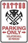 """Metal Sign Tattoo Parking Only 8"""" x 12"""" Aluminum S428"""