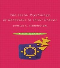 The Social Psychology of Behaviour in Small Groups (Psychology Focus) Penningto