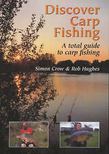 Discover Carp Fishing: A Total Guide to Carp Fishing by Simon Crow, Rob Hughes …