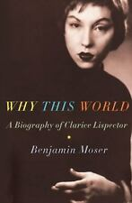 Why This World: A Biography of Clarice Lispector, Benjamin Moser, Good Condition