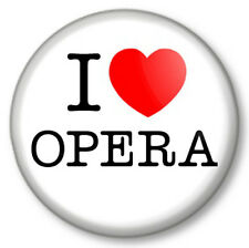 """I Love / Heart OPERA 25mm 1"""" Pin Button Badge Singing Musicals Classical Theatre"""