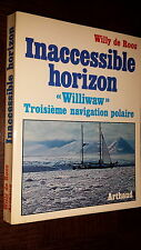 "INACCESSIBLE HORIZON - ""Williwaw"" 3ème navigation polaire - W. de Roos - Voile"