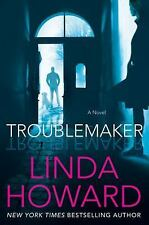 Troublemaker by Linda Howard (2016, Hardcover)