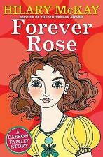 Forever Rose: A Casson Family Story Hilary McKay Very Good Book