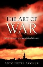 The Art of War, Experiencing Victory Aganist Your Spiritual Adversary by...
