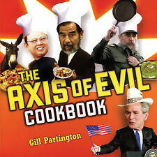 The Axis of Evil Cookbook,Gill Partington,New Book mon0000013255