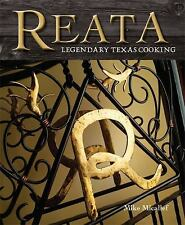 Reata : Legendary Texas Cooking by Julie Hatch and Mike Micallef (2008, Hardcov…