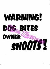VINYL DECAL STICKER DOG BITES OWNER SHOOTS...GUN RIGHTS..NRA...CAR TRUCK WINDOW