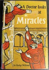A Doctor Looks at Miracles by Dr. Harley Williams 1959 HC/DJ