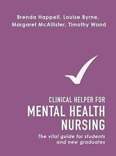 Clinical Helper for Mental Health Nursing: The Vital Guide for Students and New