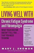 Living Well with Chronic Fatigue Syndrome and Fibromyalgia: What Your Doctor Doe