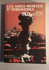 HERLIN Hans. Les âmes mortes d'Hiroshima. France-Empire. 1985. Bombe atomique.