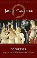 The Collected Works of Joseph Campbell: Goddesses : Mysteries of the Feminine...
