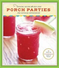 NEW - Porch Parties: Cocktail Recipes and Easy Ideas for Outdoor Entertaining