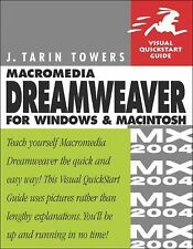 Macromedia Dreamweaver MX 2004 for Windows and Macintosh by J. Tarin Towers...