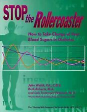 """""""Stop the Rollercoaster"""" -  How to Take Charge of Your Blood Sugars in Diabetes"""