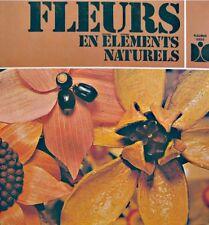 ++YOLANDE DEGOULANGE fleurs en éléments naturels 1977 FLEURUS decoration art++