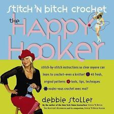 Stitch 'N Bitch Crochet: The Happy Hooker, Debbie Stoller, Acceptable Book