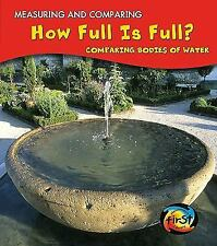 How Full Is Full?: Comparing Bodies of Water (Measuring and Comparing)-ExLibrary