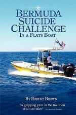 Bermuda Suicide Challenge In a Flats Boat by Brown, Robert Bob