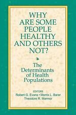 Why Are Some People Healthy and Others Not?: The Determinants of Health Populati
